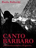 Canto Barbaro, di Paolo Policchi